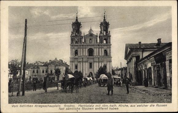 Ak Hrodna Grodno Weißrussland, Marktplatz, röm. kath. Kirche, deutsche Armeefuhrwerke, I. WK