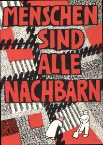 Künstler Ak Heinen, Beate, Menschen sind alle Nachbarn, Gartenzaun, Frau, Mann m. Schaufel