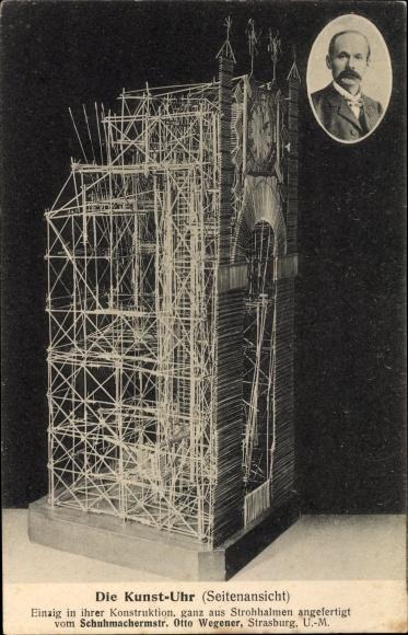 Ak Die Kunstuhr aus Strohhalmen gefertigt, Schuhmachermeister Otto Wegener aus Straßburg