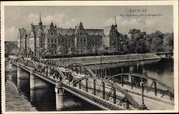 Ak Wrocław Breslau Schlesien, königliche Regierung mit Lessingbrücke