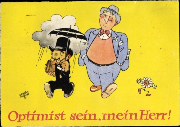 Künstler Ak Huber, Emmerich, Optimist sein, mein Herr