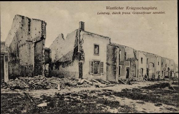 Ak Leintrey Lothringen Meurthe et Moselle, Kriegszerstörungen, I. WK