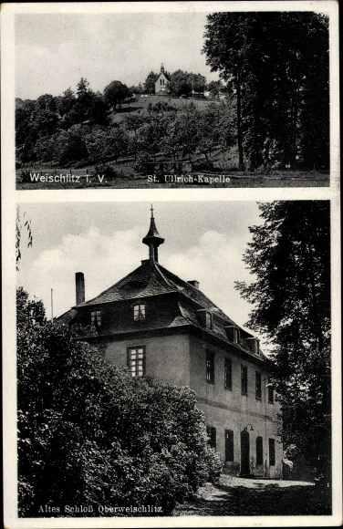 Ak Oberweischlitz Weischlitz im Vogtland, St. Ulrich Kapelle, Altes Schloss