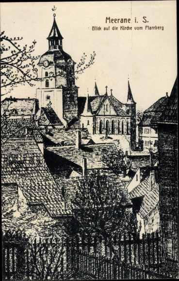 Ak Meerane in Sachsen, Blick auf die Kirche vom Pfarrberg