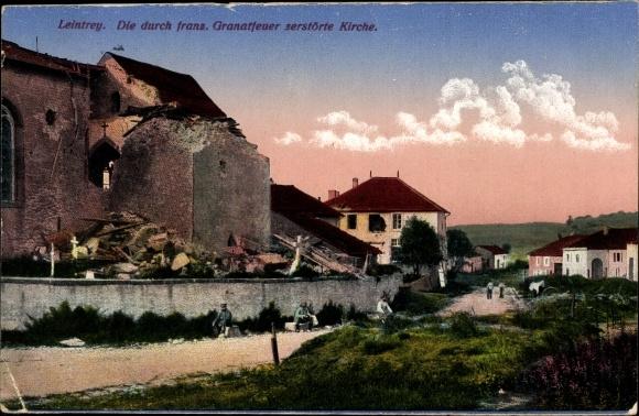 Ak Leintrey Lothringen Meurthe et Moselle, Kirche, Kriegszerstörungen, I. WK 0