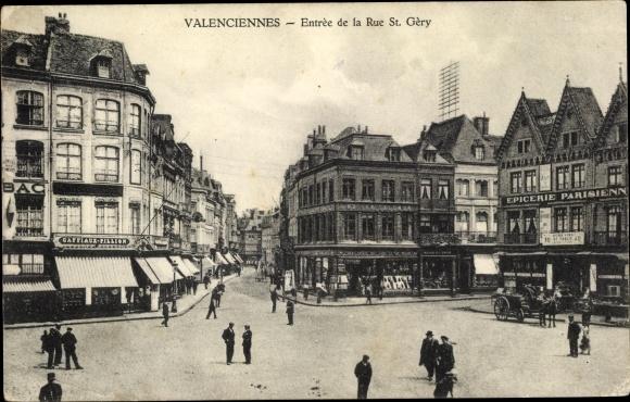 Ak Valenciennes Nord, Entree de la Rue St. Gery, Epicerie Parisienne