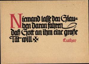 Ak Niemand lasse den Glauben daran fahren, dass Gott an ihm eine große Tat will, Luther Zitat