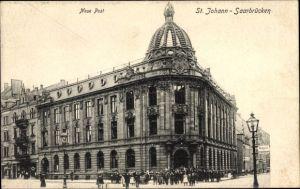 Ak St. Johann Saarbrücken im Saarland, Neue Post