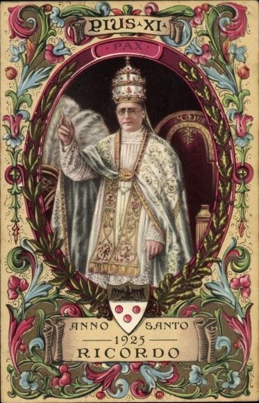 Passepartout Künstler Ak Papst Pius XI., Achille Ambrogio Damiano Ratti, Anno Santo 1925