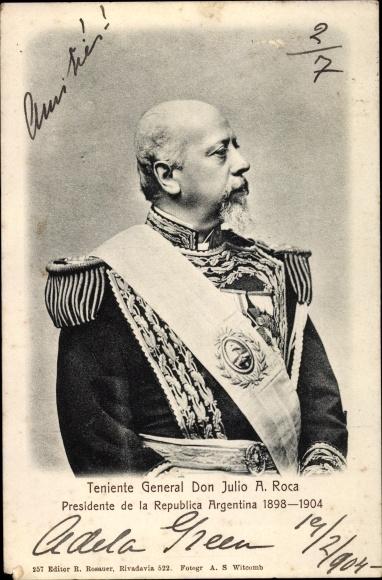 Ak Teniente General Don Julio A. Roca, Presidente de la Republica Argentina
