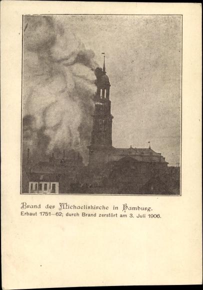Ak Hamburg Mitte Altstadt, Brand der Michaeliskirche Juli 1906