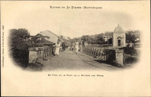 Ak St. Pierre Martinique, Ruinen nach Vulkanausbruch 1902, Ex Voto, Pont de la Riviere des Peres