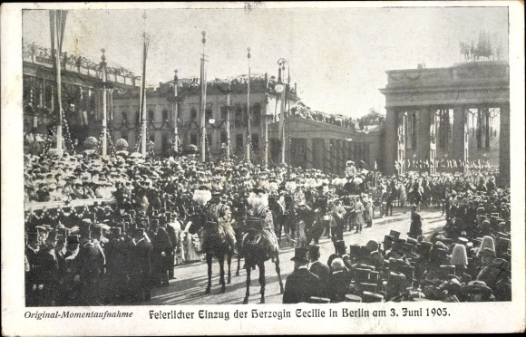 Ak Herogin Cecilie von Preußen, Feierlicher Einzug, Parade,Berlin am 3. Juni 1905, Brandenburger Tor