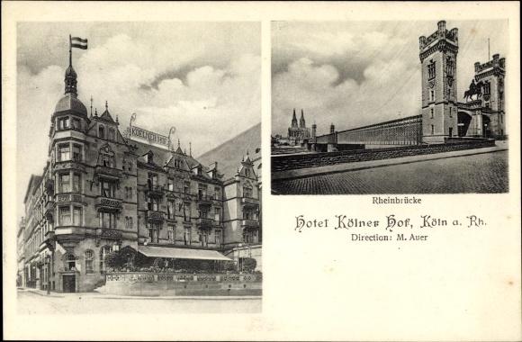 Ak Köln am Rhein, Hotel Kölner Hof, Rheinbrücke