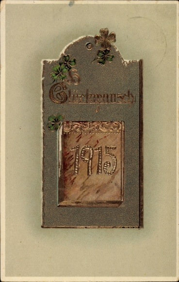 Präge Litho Glückwunsch Neujahr, Jahreszahl 1915, Kleeblätter