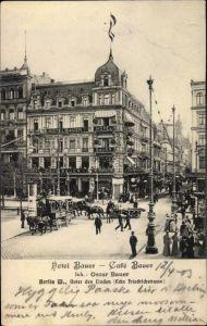 Ak Berlin, Hotel Bauer, Café Bauer, Unter den Linden, Ecke Friedrichstraße