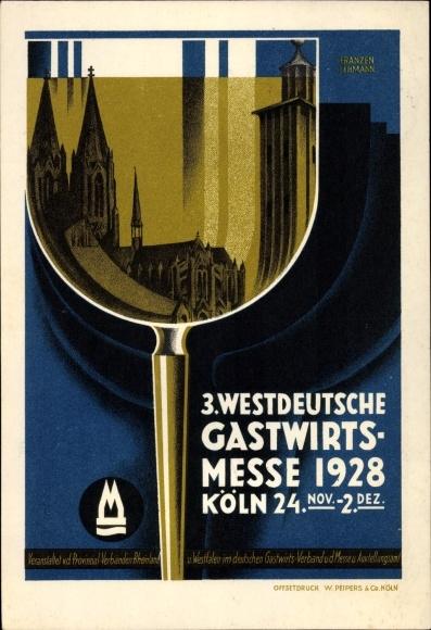 Künstler Ak Lehmann, Franzen, Köln am Rhein, 3. Westdeutsche Gastwirtsmesse 1928, Weinglas, Dom