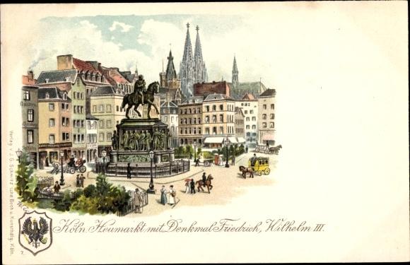 Litho Köln am Rhein, Heumarkt mit Reiterdenkmal Friedrich Wilhelm III.