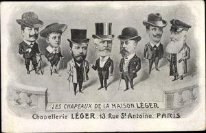 Ak Les Chapeaux de la Maison Leger, Chapellerie Leger, 13 Rue St. Antoine Paris, Staatsoberhäupter