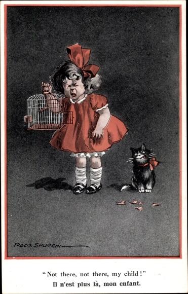 Künstler Ak Spurgin, Fred, Hauskatze mit Vogel im Maul, weinendes Mädchen mit leerem Vogelkäfig