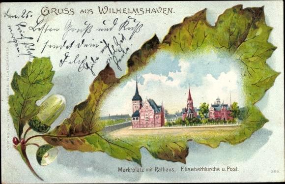 Eichenblatt Litho Wilhelmshaven in Niedersachsen, Marktplatz mit Rathaus, Elisabethkirche, Post