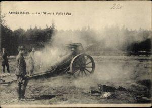 Ak Armee Belge, Au 150 court, Piece, Feu, Belgisches Geschütz, Belgische Soldaten
