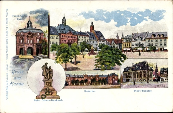 Ak Hanau im Main Kinzig Kreis Hessen, Frankfurter Tor, Grimm Denkmal, Kaserne, Stadttheater