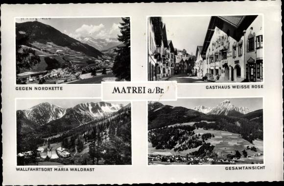 Ak Matrei am Brenner in Tirol, Gesamtansicht vom Ort gegen Nordkette, Gasthaus weiße Rose