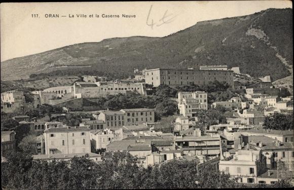 Ak Oran Algerien, La Ville et la Caserne Neuve