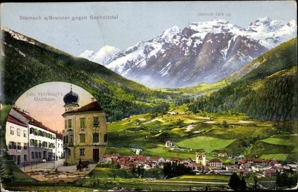 Ak Steinach am Brenner in Tirol, Blick gegen Gschnitztal, Joh. Hörtnagl's Gasthaus