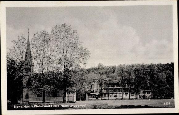 Ak Elend Oberharz am Brocken, Kirche und FDGB Heim Hubertus 0