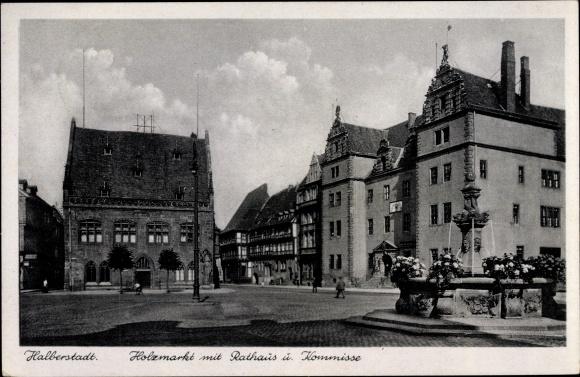 Ak Halberstadt in Sachsen Anhalt, Holzmarkt mit Rathaus und Kommisse 0