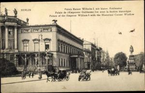 Ak Berlin, Palais Kaiser Wilhelm I.