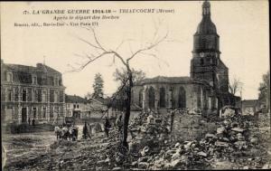 Ak Triaucourt Meuse, La Grande Guerre 1914 16, Apres le depart des Boches, Kriegszerstörung I. WK