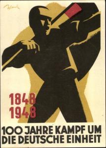 Künstler Ak 100 Jahre Kampf um die Deutsche Einheit 1948