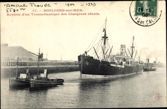 Ak Boulogne sur Mer Pas de Calais, Transatlantique Amiral Troude, Compagnie des Chargeurs Reunis 0