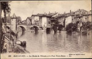 Ak Bar Le Duc Lothringen Meuse, Bords de l'Ornain et le Pont Notre Dame
