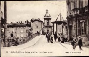 Ak Bar Le Duc Lothringen Meuse, Rue et le Pont Notre Dame