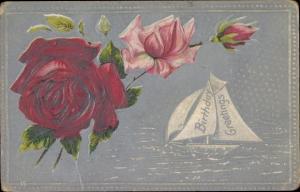 Präge Litho Glückwunsch Geburtstag, Segelboot, Rosenblüten