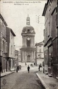 Ak Bar Le Duc Meuse, Eglise Notre Dame et rue Bar la Ville