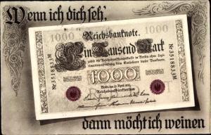 Ak Reichsbanknote Ein Tausend Mark, Wenn ich dich seh, dann möcht ich weinen