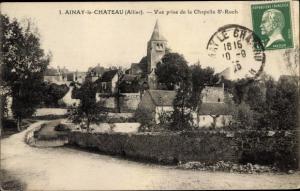 Ak Ainay le Château Allier, vue prise de la Chapelle Saint Roch