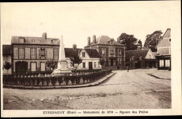 Ak Etrépagny Eure, Monument de 1870, Square des Poilus 0