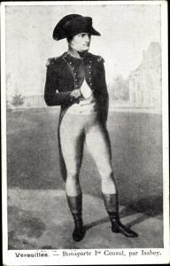 Künstler Ak Isabey, Versailles, Napoleon Bonaparte Ier Consul, Portrait