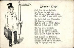 Künstler Ak Kaiser Wilhelm II., Wilhelms Klage, Gedicht, Exil in Holland, Entente Propaganda