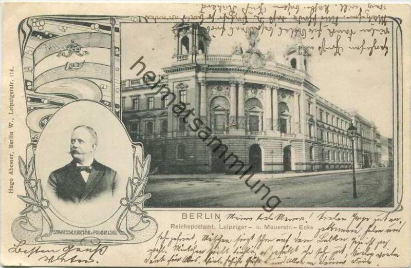 Berlin-Mitte - Reichspostamt - Leipzigerstrasse - Mauerstrasse - Staatssekretär Podbielski