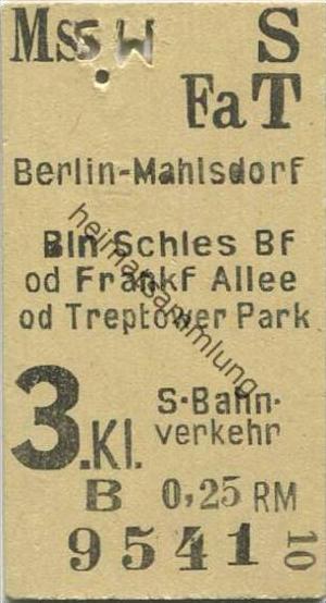 Deutschland - Berlin - Mahlsdorf Schlesischer Bahnhof Frankfurter Allee - S-Bahn Fahrkarte - 3. Klasse 0,25RM
