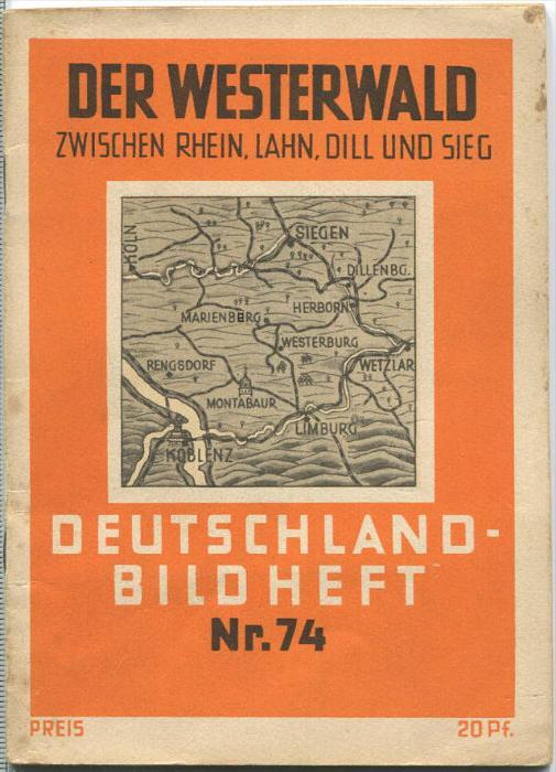 Nr. 74 Deutschland-Bildheft - Der Westerwald zwischen Rhein Lahn Dill und Sieg