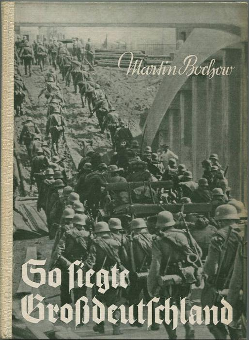 So siegte Großdeutschland - Martin Bochow - Ein Bildbericht aus den weltgeschichtlichen Septembertagen des Jahres 1939 -
