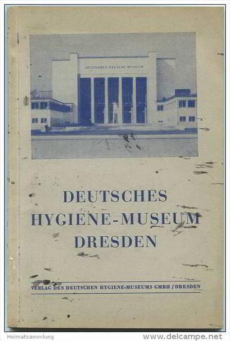 Dresden - Führer durch das Deutsches Hygiene-Museum - Verlag des Deutschen Hygiene-Museums GmbH 1937 - 64 Seiten